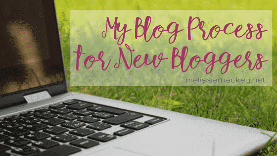 Blog Process for New Bloggers
