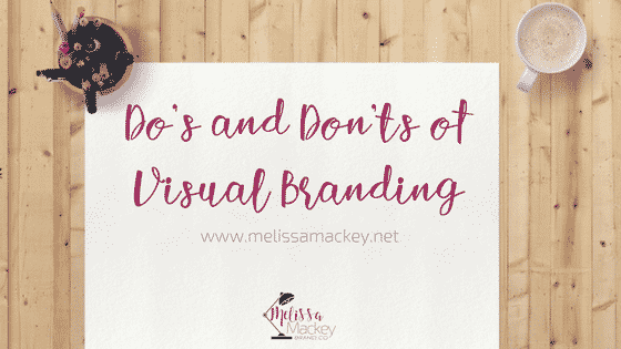 Dos and Don'ts of Visual Branding