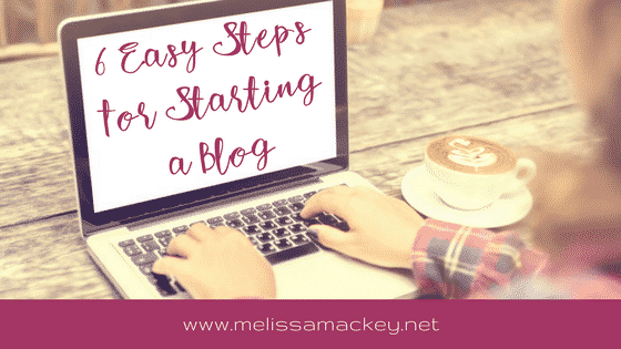 Six Easy Steps to Start a Blog