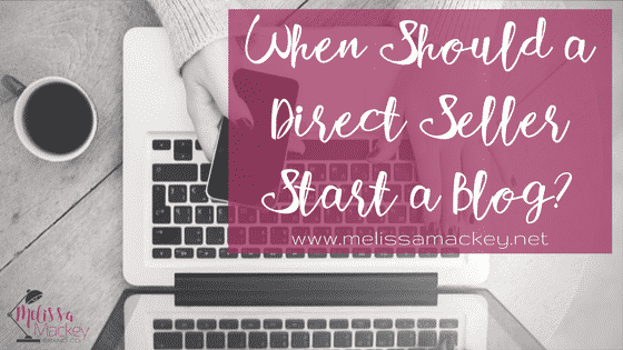 When should a direct seller start a blog? (and how to do it)