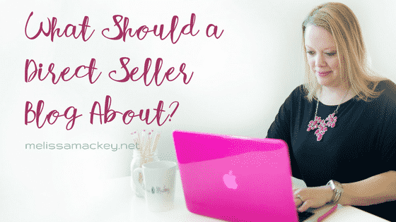 What should a direct seller blog about?