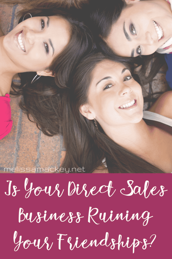 Is Your Direct Sales Business Ruining Your Friendships