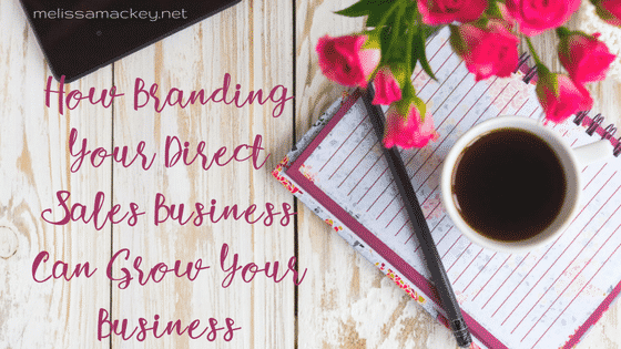 How branding your direct sales business can grow your business