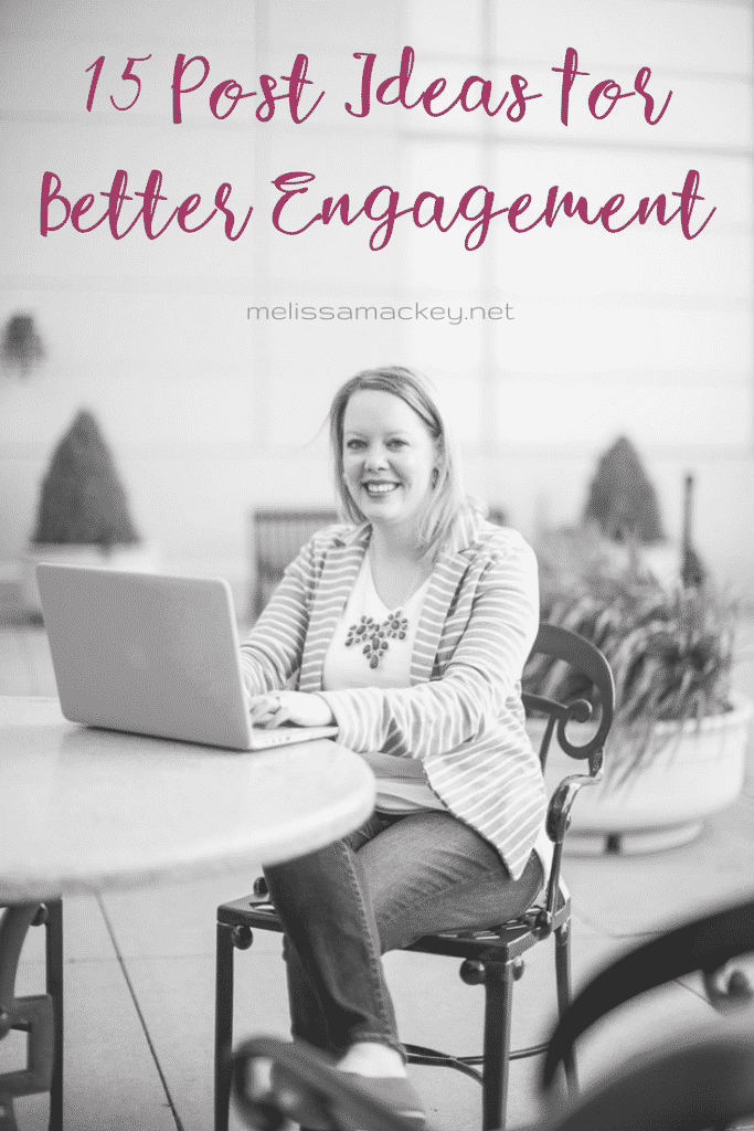 Facebook post ideas for better engagement. Struggling with engagement on your Facebook page? Here are 15 post ideas! www.melissamackey.net