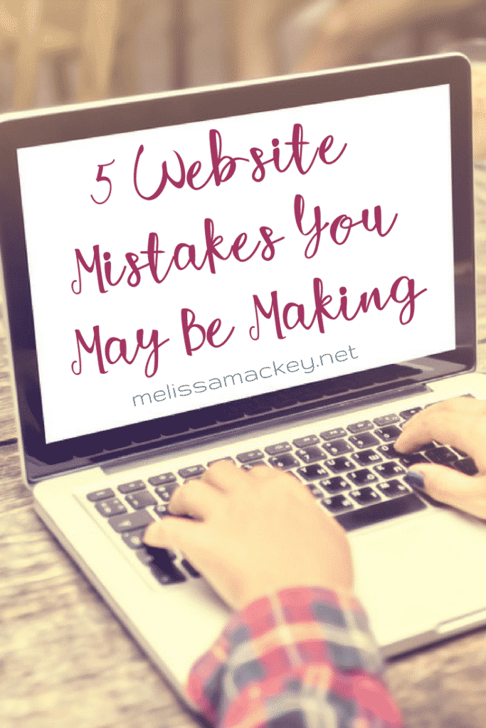 5 Website Mistakes You May Be Making www.melissamackey.net