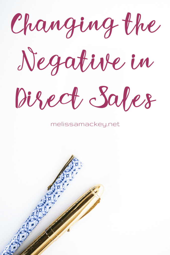 Changing the negative in direct sales. www.melissamackey.net